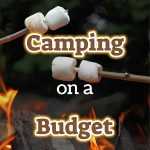 Camping On A Budget - Tips For Big Savings 1