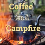 How To Make Coffee On A Campfire
