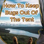how to keep bugs out of the tent