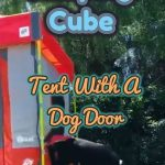 Camping Cube: Tent With A Dog Door