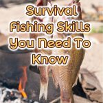 Survival Fishing Skills You Need To Know