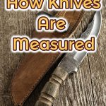 how knives are measured