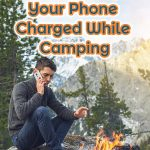 keeping phone charged while camping