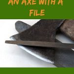 Axe and file.