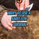 Using a knife for survival