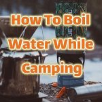 how to boil water camping pin