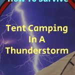 Tent Camping In A Thunderstorm
